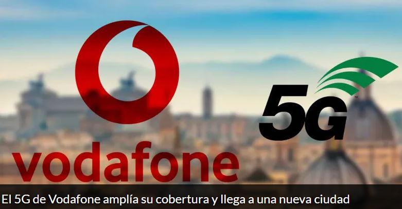 El 5G de Vodafone amplía su cobertura y llega a una nueva ciudad